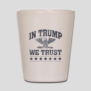 In Trump We Trust Shot Glass