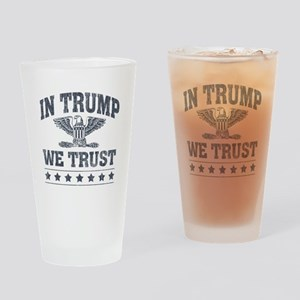 In Trump We Trust Drinking Glass