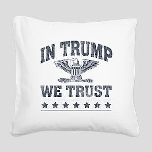 In Trump We Trust Square Canvas Pillow