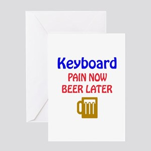 Keyboard Pain now Beer later Greeting Card