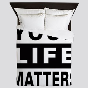 Your Life Matters Queen Duvet