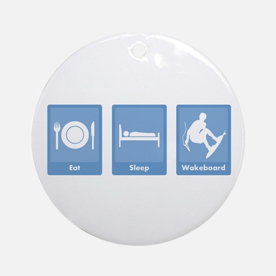 Eat, Sleep, Wakeboard Ornament (Round)