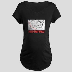 Build That Wall Maternity T-Shirt