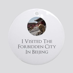 I Visited The Forbidden City In Bei Round Ornament