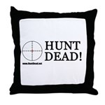 Hunt Dead Throw Pillow