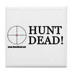 Hunt Dead Tile Coaster