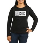Hunt Dead Women's Long Sleeve Dark T-Shirt