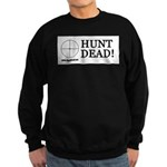 Hunt Dead Sweatshirt (dark)