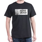 Hunt Dead Dark T-Shirt