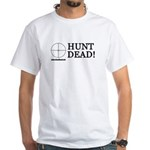 Hunt Dead White T-Shirt