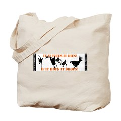 Flies It Dies, Hops It Drops Tote Bag