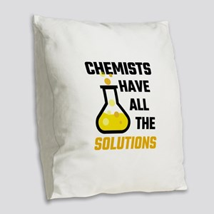 Chemists Have All The Solution Burlap Throw Pillow