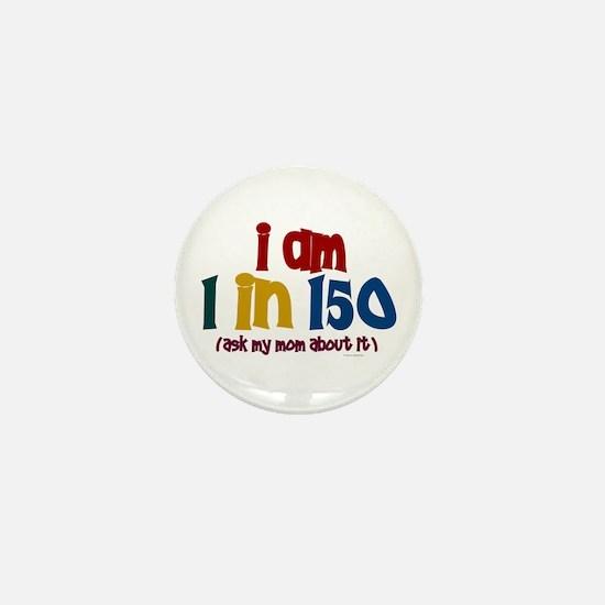 """""""I Am 1 In 150"""" 2 Mini Button"""