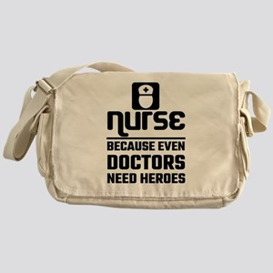 Nurse, Because Even Doctors Need He Messenger Bag