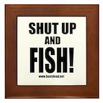 Shut Up And Fish_1 Framed Tile