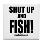 Shut Up And Fish_1 Tile Coaster