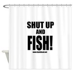 Shut Up And Fish_1 Shower Curtain