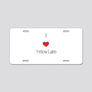 I love Yellow Labs Aluminum License Plate