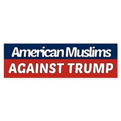American Muslims Against Trump Bumper Bumper Sticker