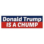 Donald Trump Is A Chump Bumper Sticker