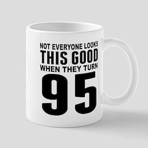 Look This Good 95th Birthday Mugs