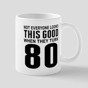 Look This Good 80th Birthday Mugs