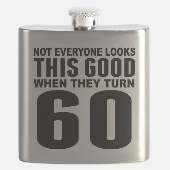 Look This Good 60th Birthday Flask