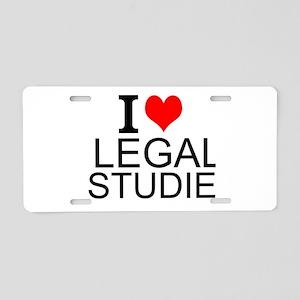 I Love Legal Studies Aluminum License Plate