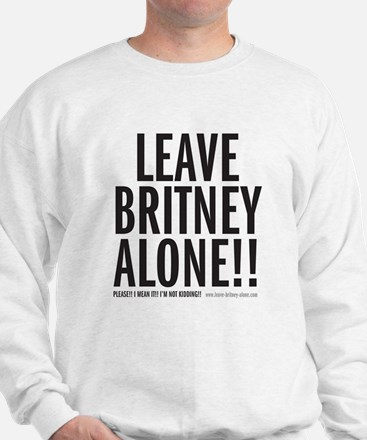 Leave Britney Alone Sweatshirt