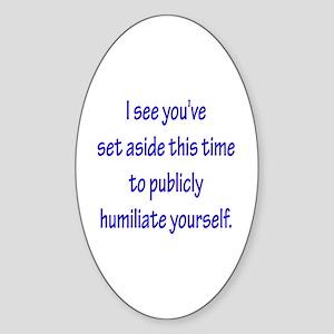 Humiliate Oval Sticker