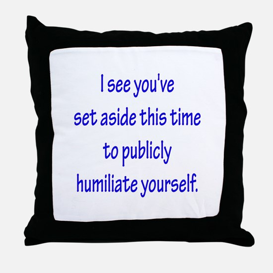 Humiliate Throw Pillow