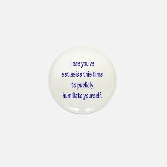 Humiliate Mini Button