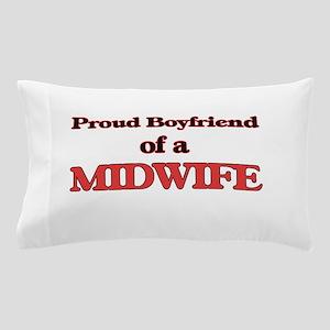 Proud Boyfriend of a Midwife Pillow Case