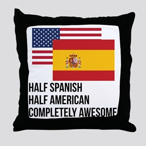 Half Spanish Completely Awesome Throw Pillow