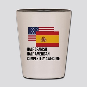Half Spanish Completely Awesome Shot Glass