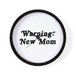 Warning: New Mom Wall Clock