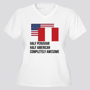 Half Peruvian Completely Awesome Plus Size T-Shirt