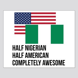 Half Nigerian Completely Awesome Posters