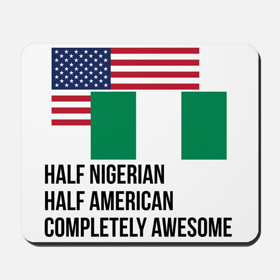 Half Nigerian Completely Awesome Mousepad