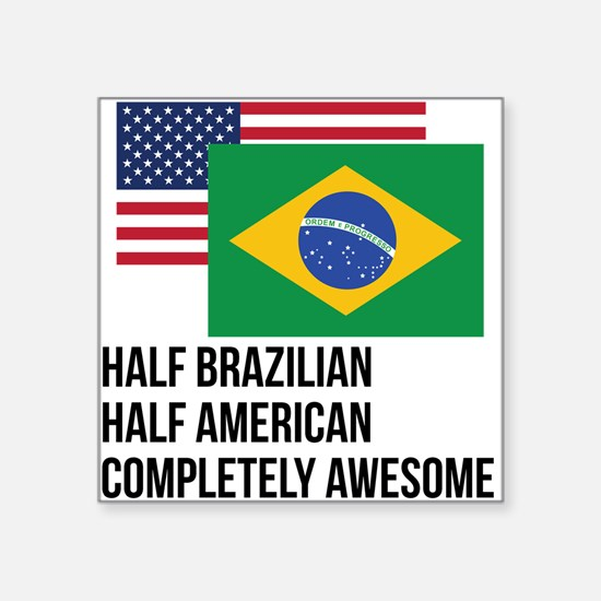 Half Brazilian Completely Awesome Sticker