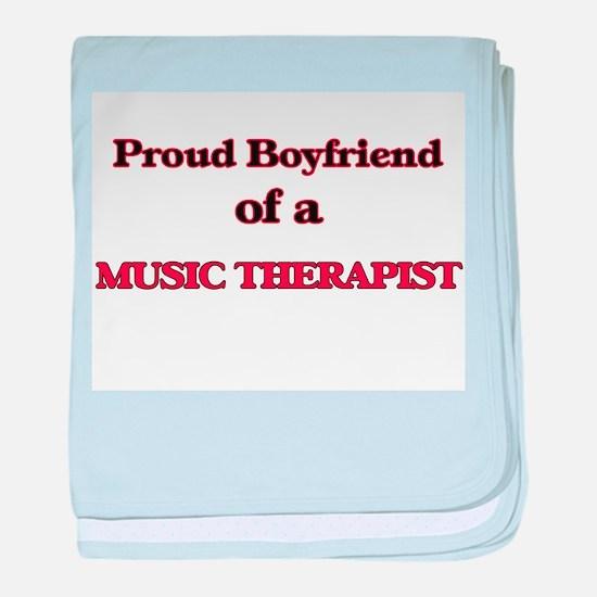 Proud Boyfriend of a Music Therapist baby blanket