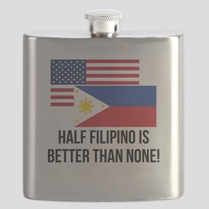 Half Filipino Is Better Than None Flask