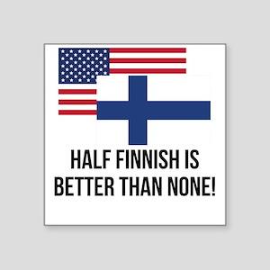 Half Finnish Is Better Than None Sticker
