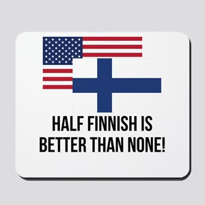 Half Finnish Is Better Than None Mousepad