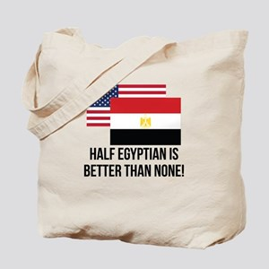 Half Egyptian Is Better Than None Tote Bag