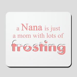 nana mom frosting Mousepad