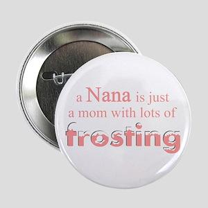 nana mom frosting Button