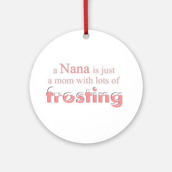 nana mom frosting Ornament (Round)