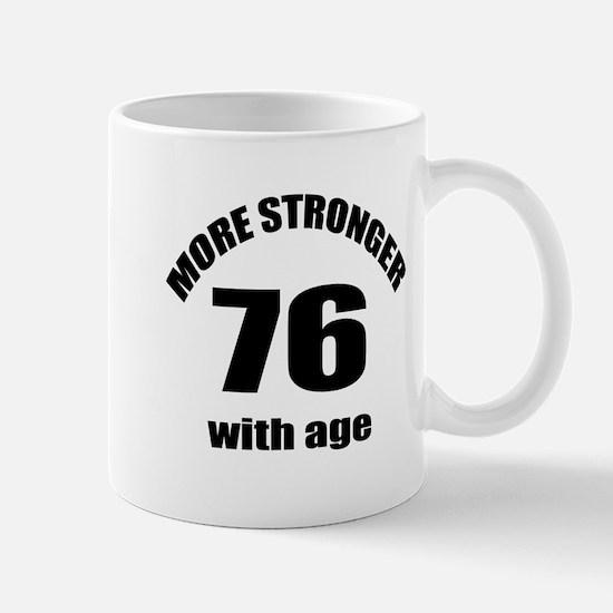 More Stronger 76 With Age Birthd Mug