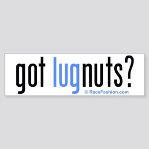 RacFashion.com Got LugNuts? Bumper Sticker